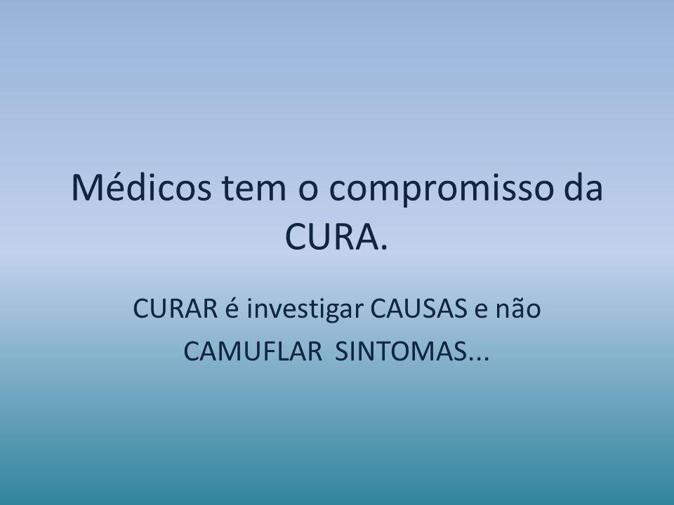 Médicos tem o compromisso da CURA.