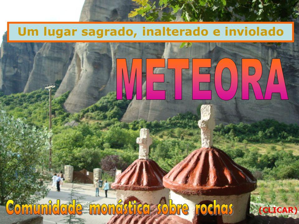 METEORA Comunidade monástica sobre rochas