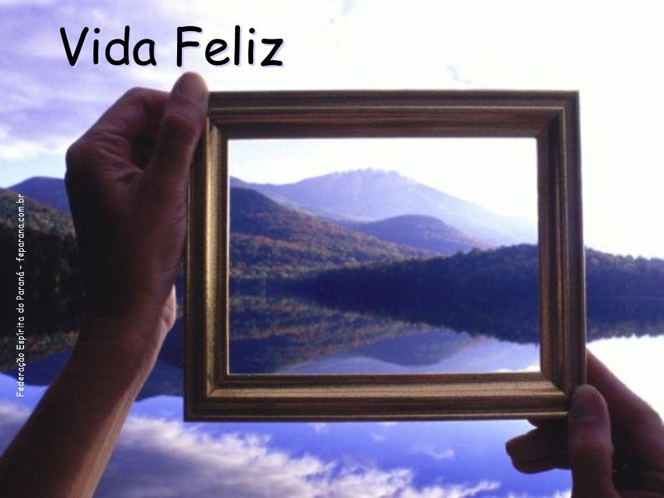 Vida Feliz Federação Espírita do Paraná – feparana.com.br