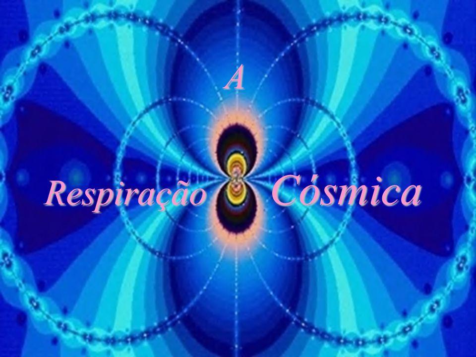 A Respiração Cósmica