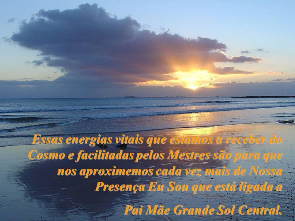 Essas energias vitais que estamos a receber do Cosmo e facilitadas pelos Mestres são para que nos aproximemos cada vez mais de Nossa Presença Eu Sou que está ligada a