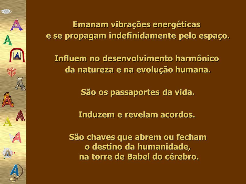 Emanam vibrações energéticas