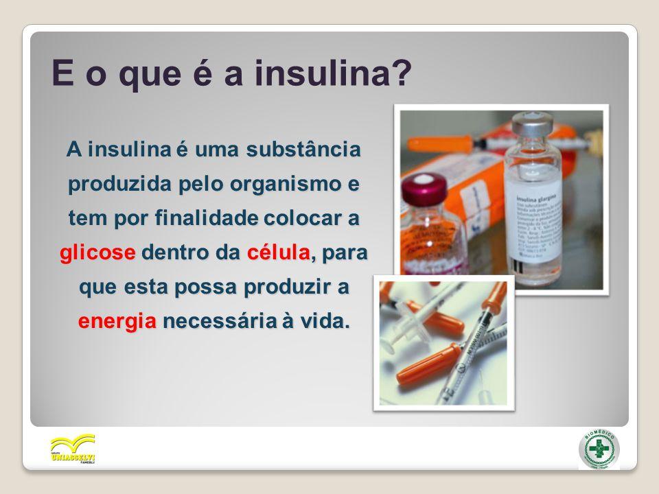 E o que é a insulina