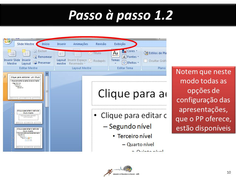 Passo à passo 1.2 Notem que neste modo todas as opções de configuração das apresentações, que o PP oferece, estão disponíveis.