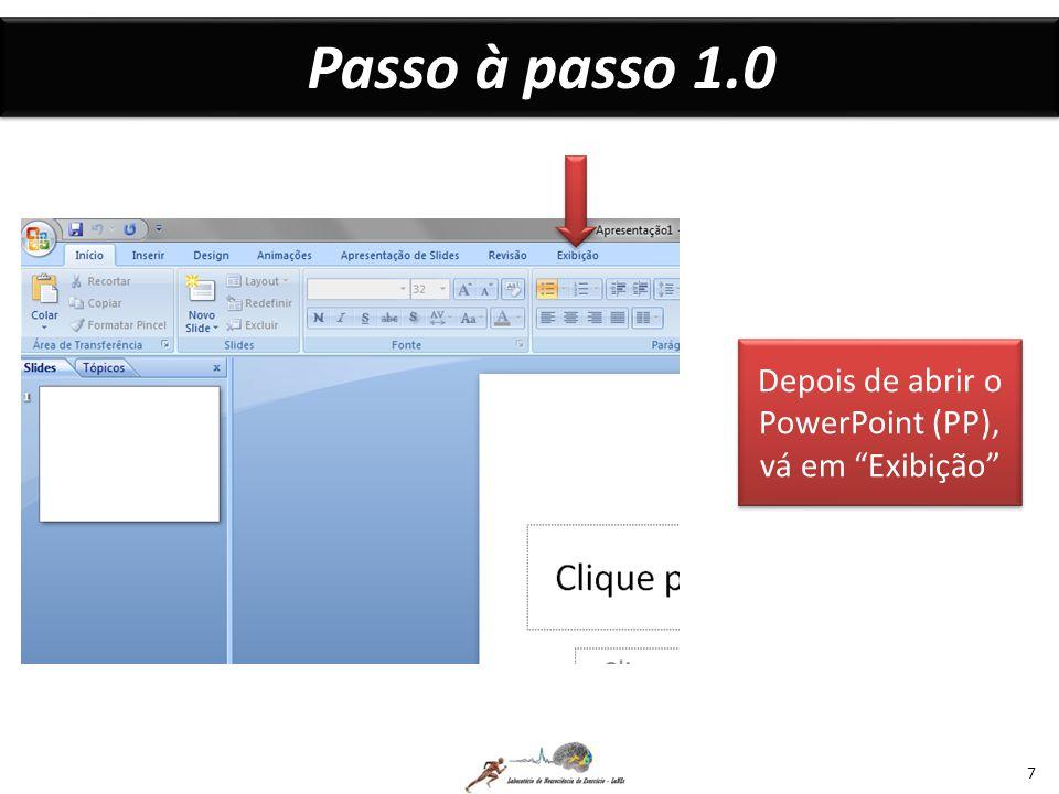 Depois de abrir o PowerPoint (PP), vá em Exibição