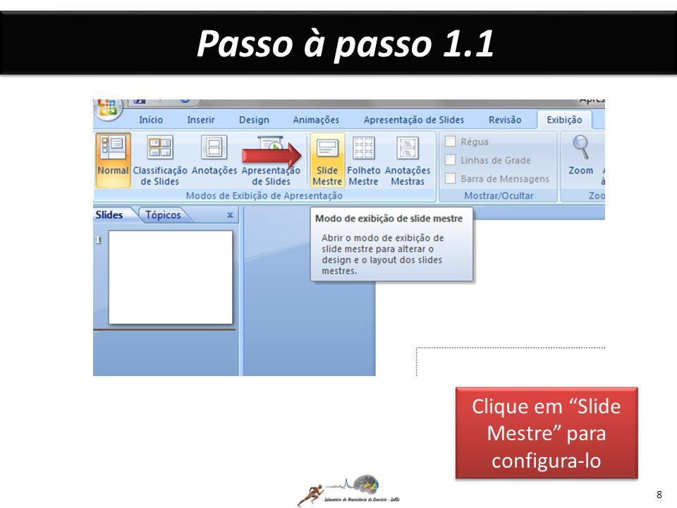 Clique em Slide Mestre para configura-lo