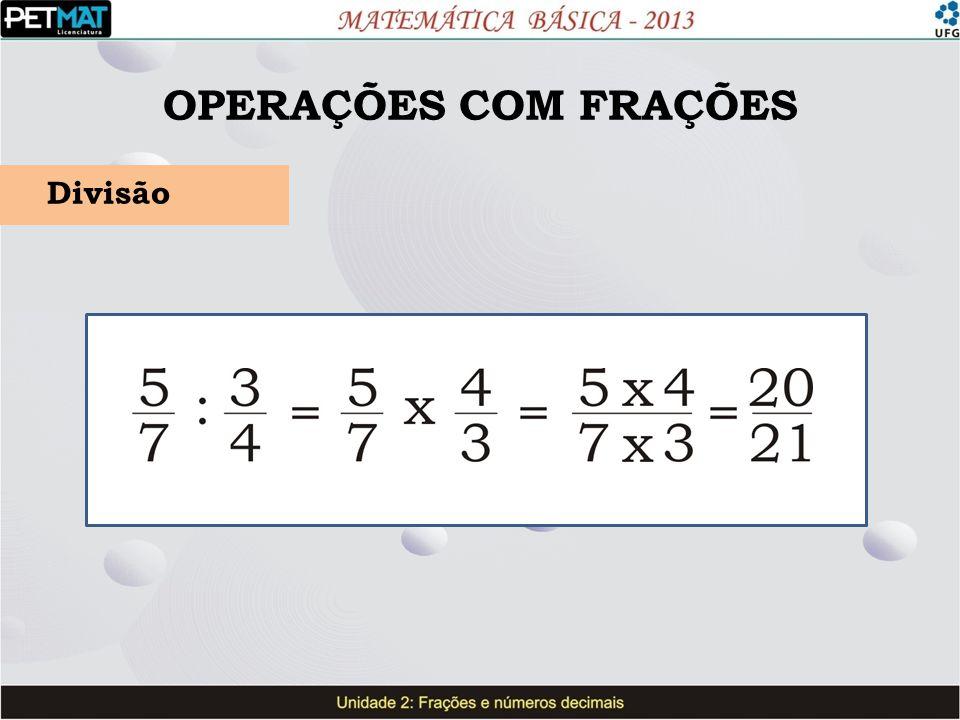 OPERAÇÕES COM FRAÇÕES Divisão
