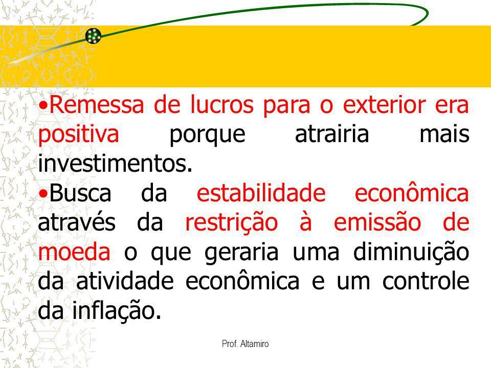 Remessa de lucros para o exterior era positiva porque atrairia mais investimentos.