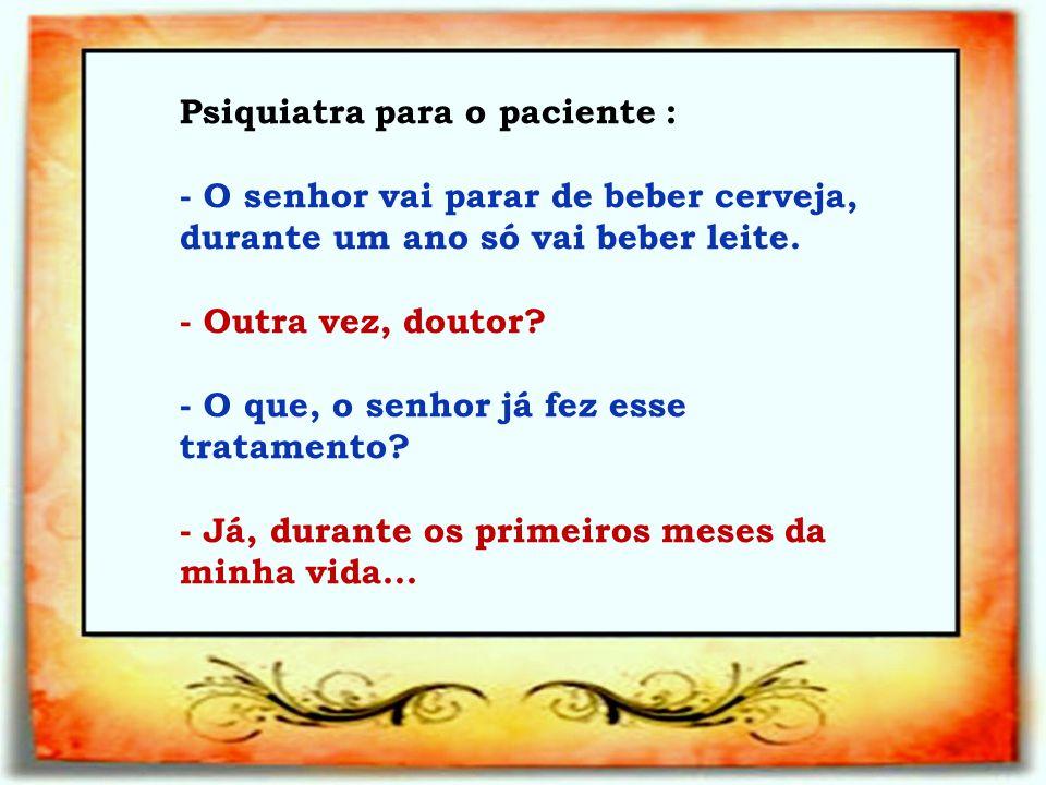 Psiquiatra para o paciente :