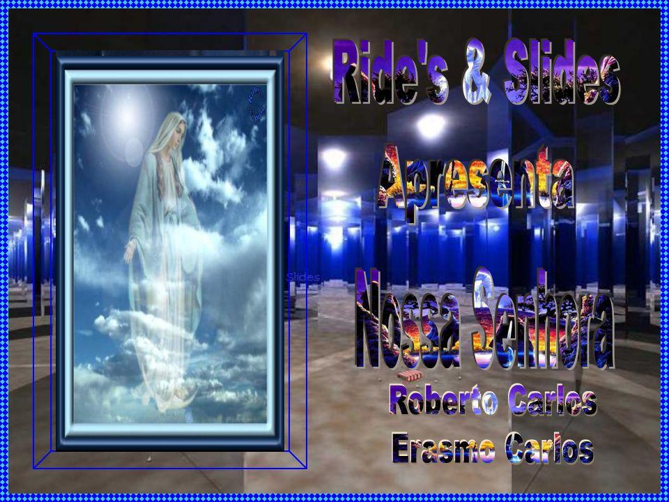 Ride s & Slides Apresenta Nossa Senhora Roberto Carlos Erasmo Carlos