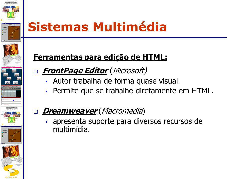 Sistemas Multimédia Ferramentas para edição de HTML: