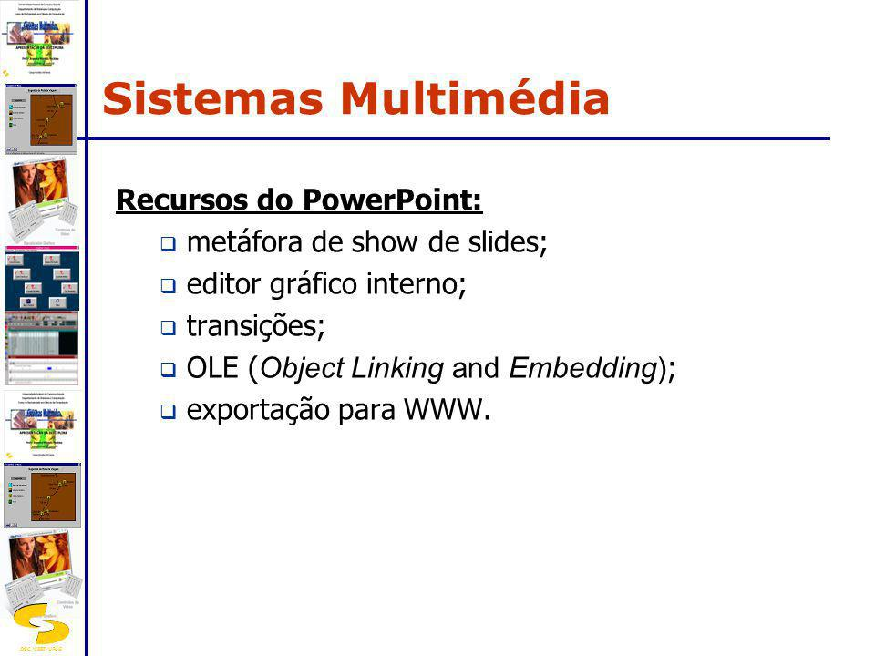 Sistemas Multimédia Recursos do PowerPoint:
