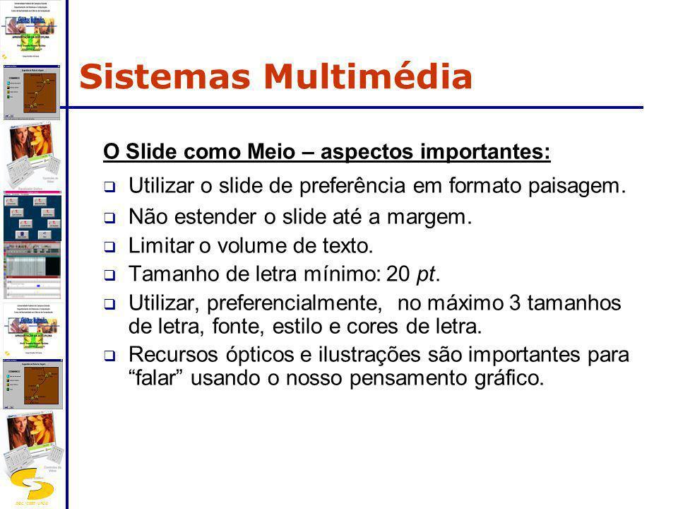 Sistemas Multimédia O Slide como Meio – aspectos importantes: