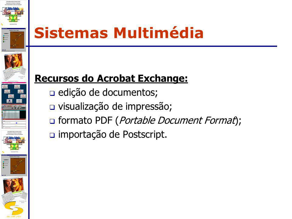 Sistemas Multimédia Recursos do Acrobat Exchange: