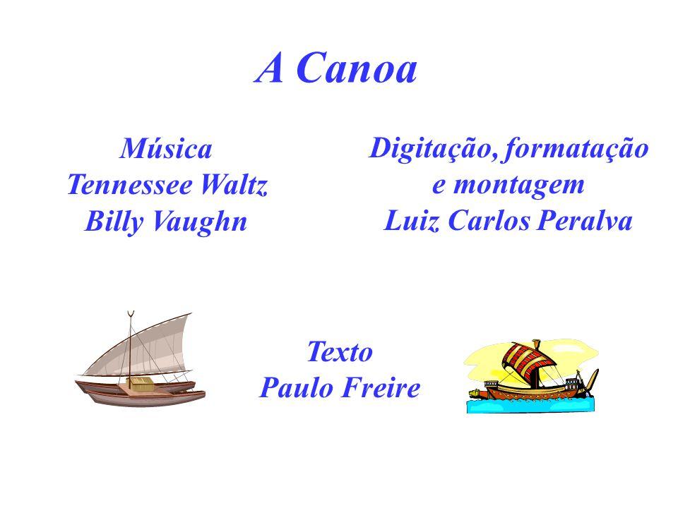 A Canoa Música Digitação, formatação Tennessee Waltz e montagem