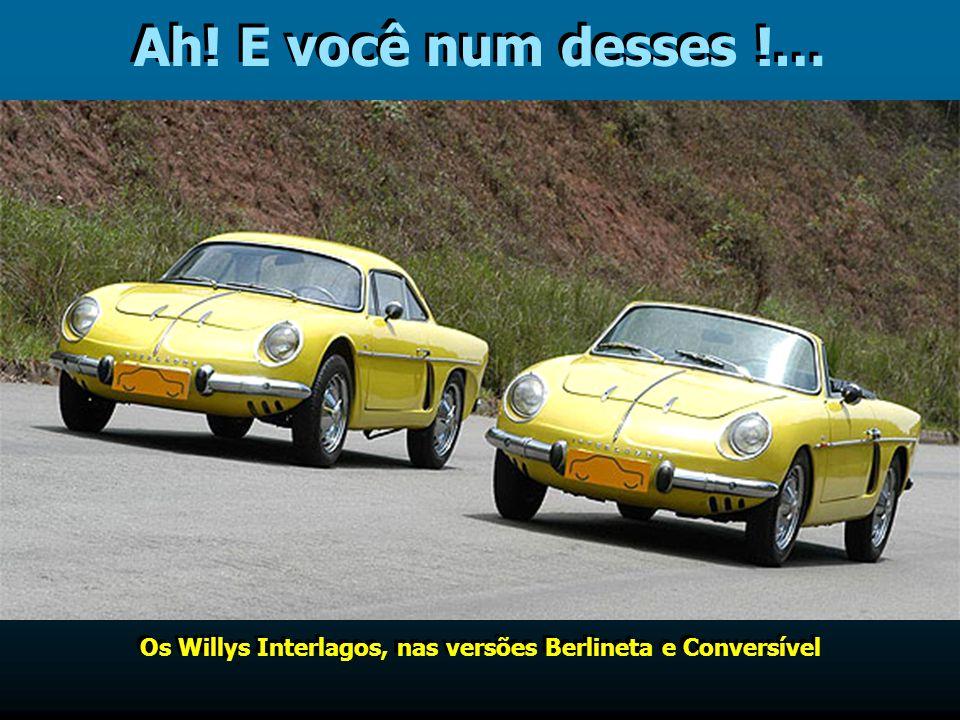 Os Willys Interlagos, nas versões Berlineta e Conversível