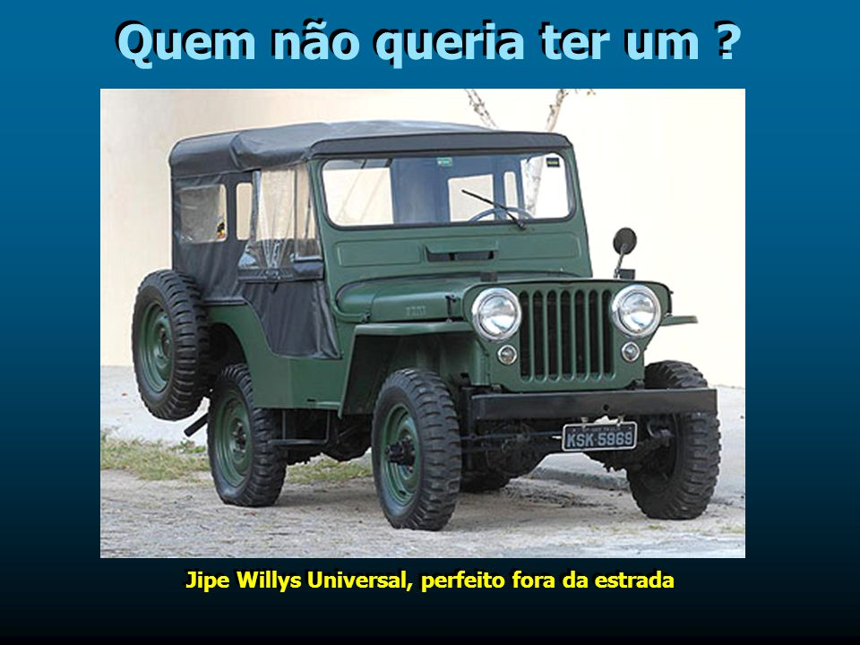 Jipe Willys Universal, perfeito fora da estrada