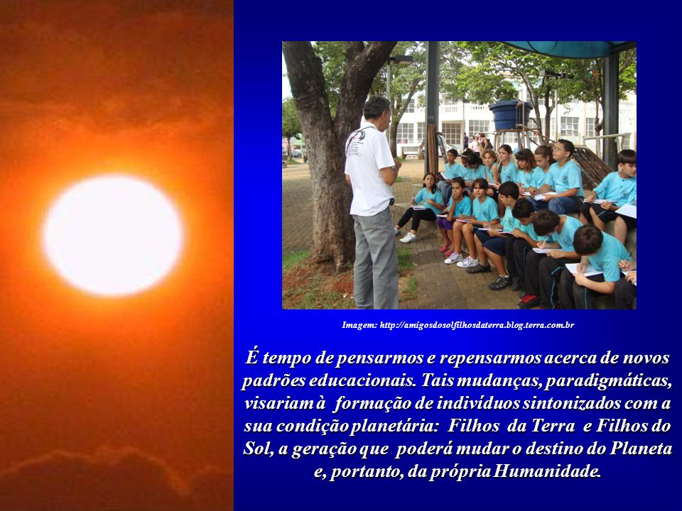 Imagem: http://amigosdosolfilhosdaterra.blog.terra.com.br