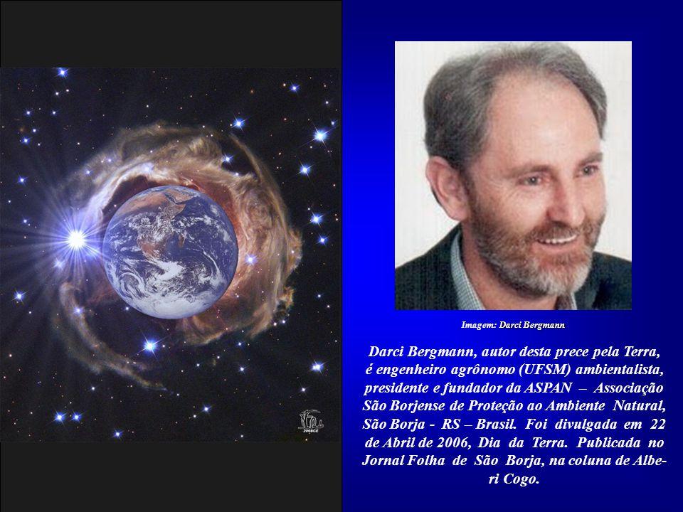 Darci Bergmann, autor desta prece pela Terra,
