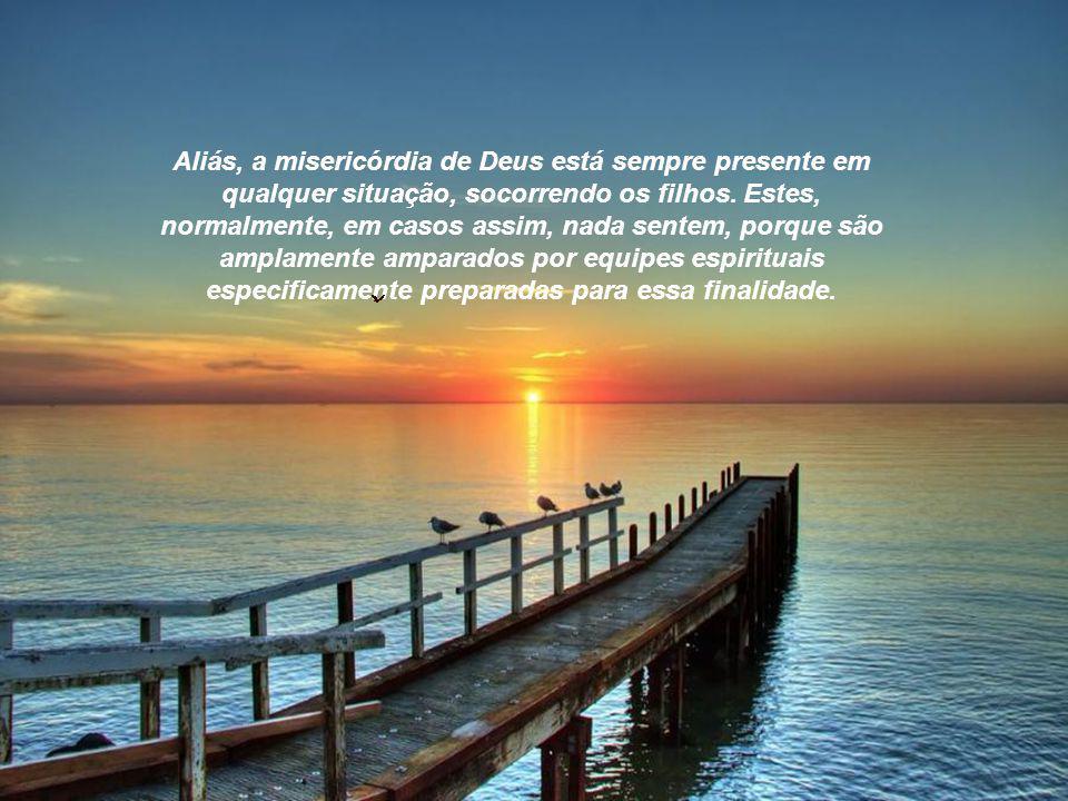 Aliás, a misericórdia de Deus está sempre presente em qualquer situação, socorrendo os filhos.