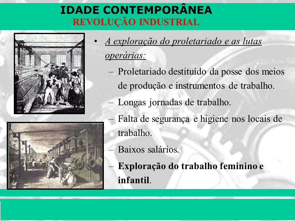 A exploração do proletariado e as lutas operárias: