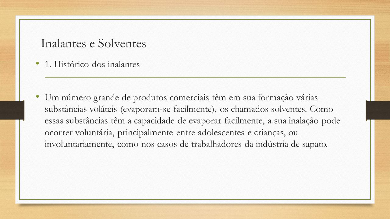 Inalantes e Solventes 1. Histórico dos inalantes