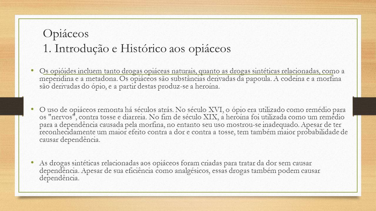 Opiáceos 1. Introdução e Histórico aos opiáceos