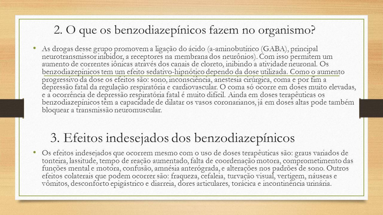 2. O que os benzodiazepínicos fazem no organismo