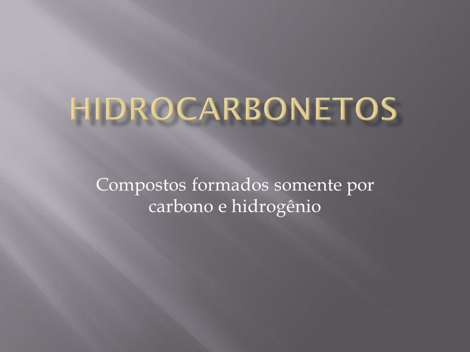 Compostos formados somente por carbono e hidrogênio