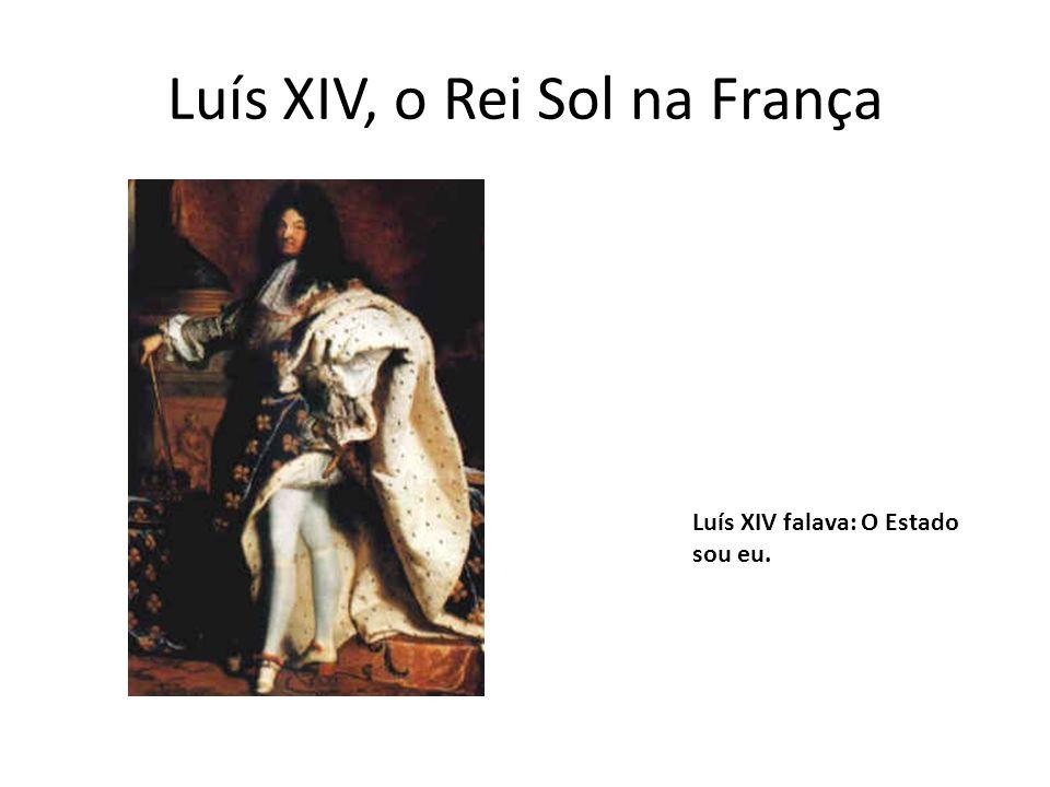 Luís XIV, o Rei Sol na França