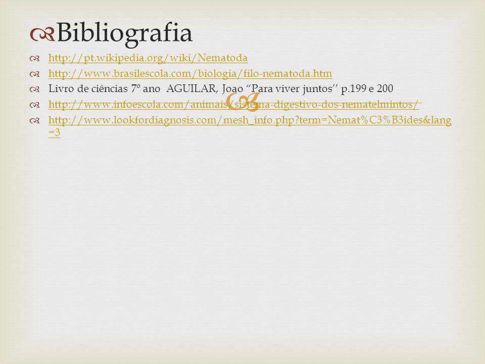 Bibliografia http://pt.wikipedia.org/wiki/Nematoda