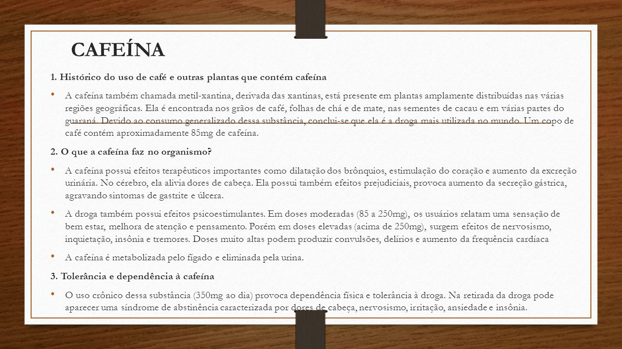 CAFEÍNA 1. Histórico do uso de café e outras plantas que contém cafeína.