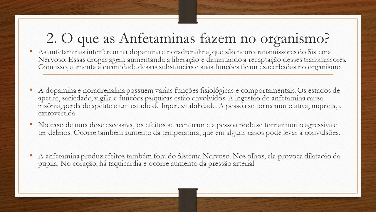 2. O que as Anfetaminas fazem no organismo