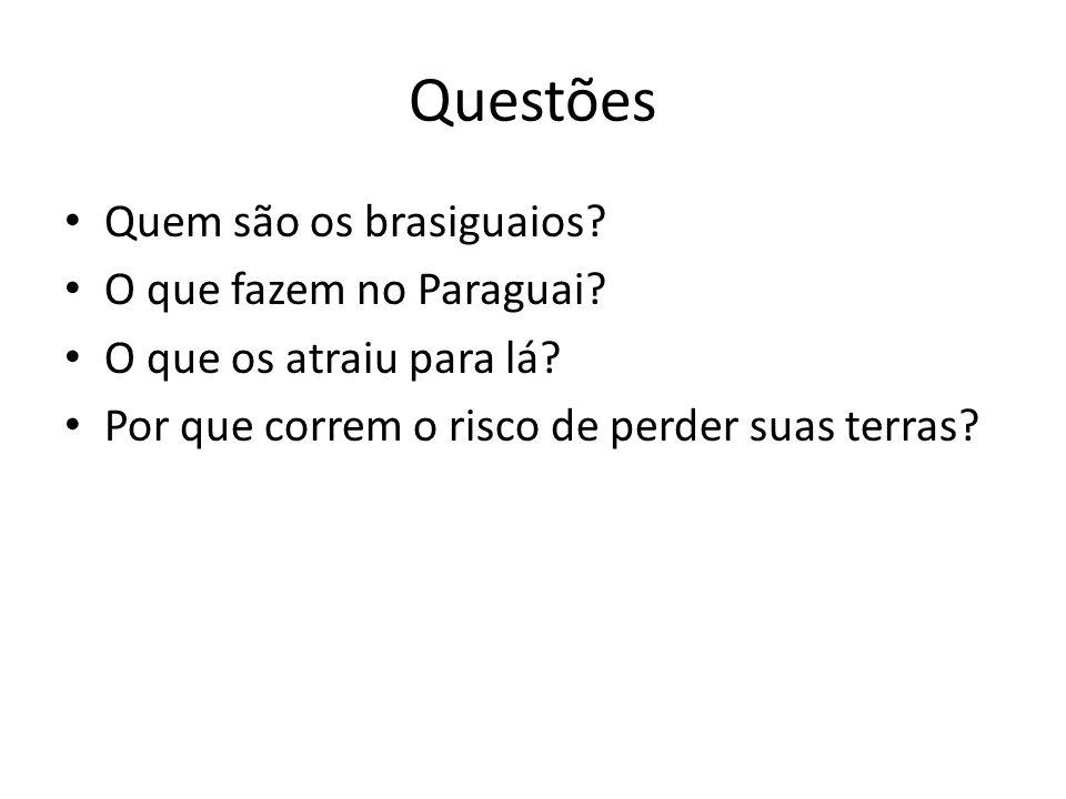 Questões Quem são os brasiguaios O que fazem no Paraguai