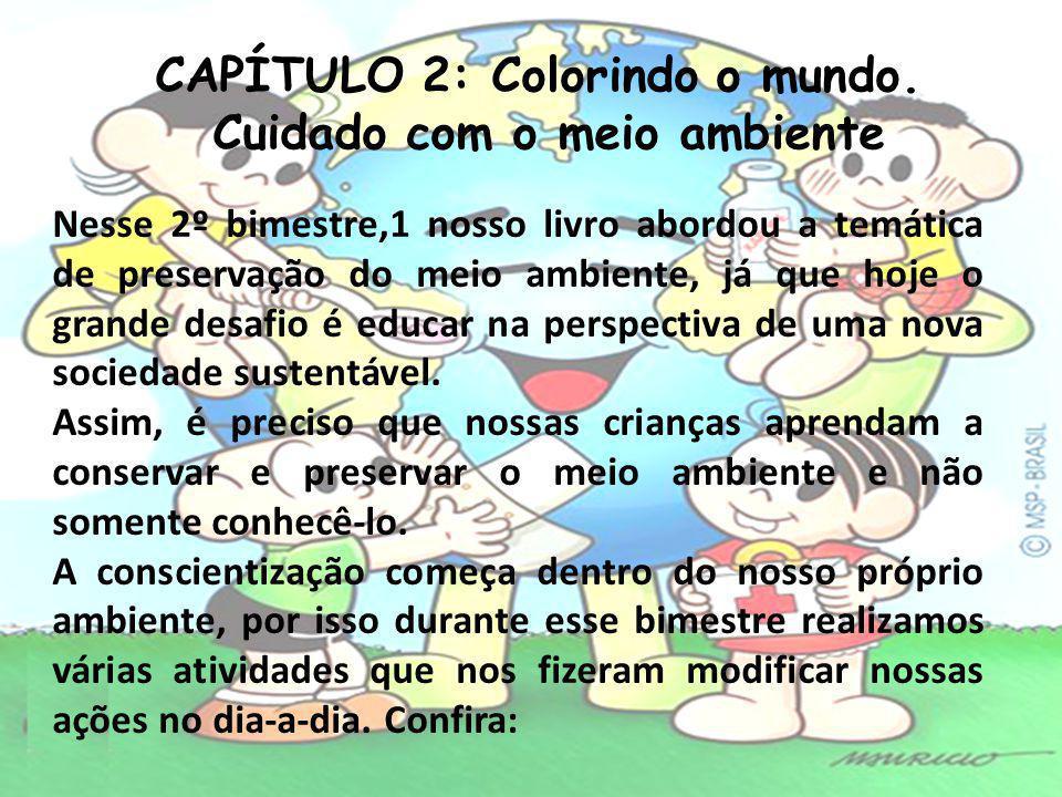 CAPÍTULO 2: Colorindo o mundo. Cuidado com o meio ambiente