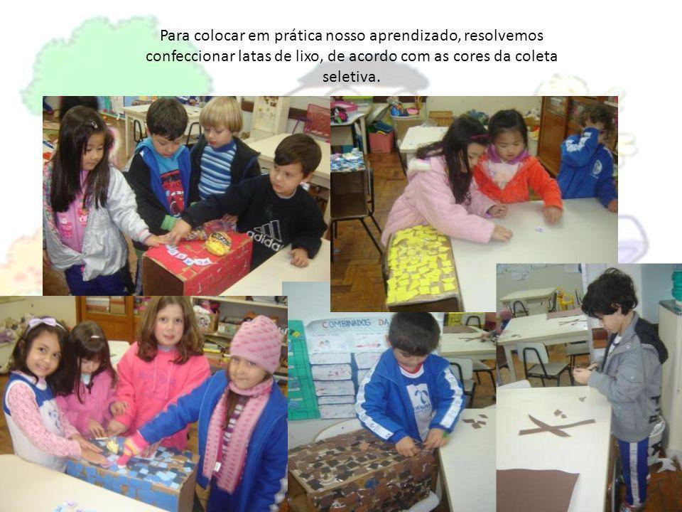 Para colocar em prática nosso aprendizado, resolvemos confeccionar latas de lixo, de acordo com as cores da coleta seletiva.