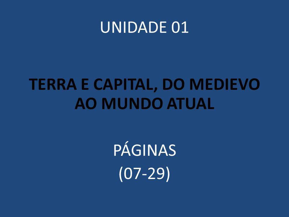 TERRA E CAPITAL, DO MEDIEVO AO MUNDO ATUAL PÁGINAS (07-29)