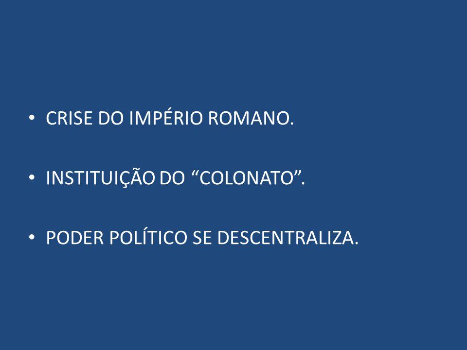 CRISE DO IMPÉRIO ROMANO.