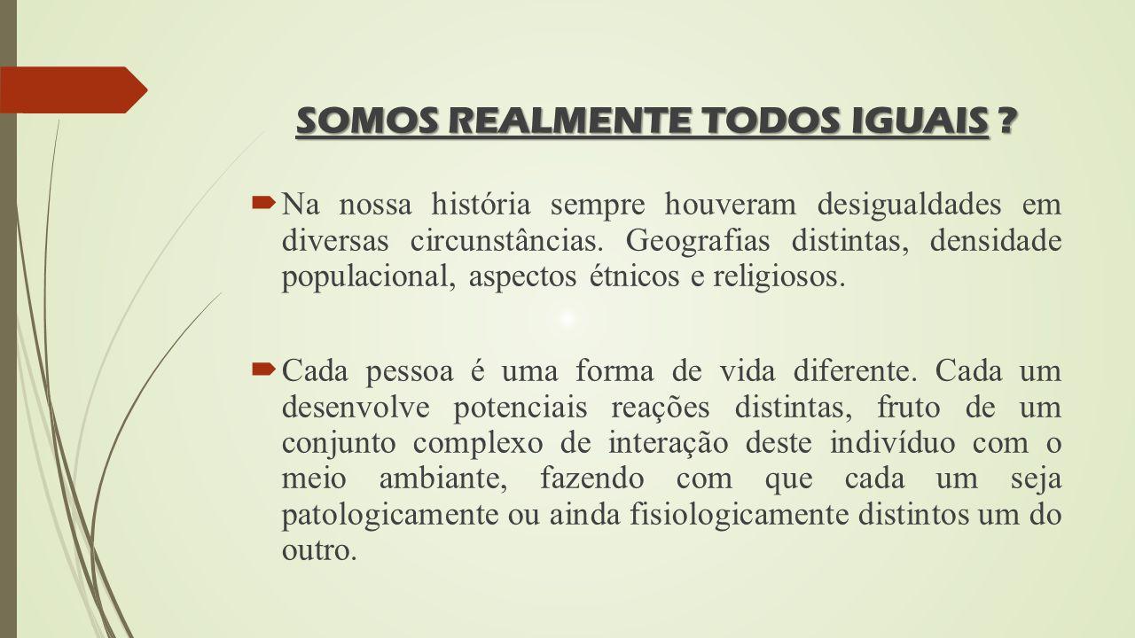 SOMOS REALMENTE TODOS IGUAIS