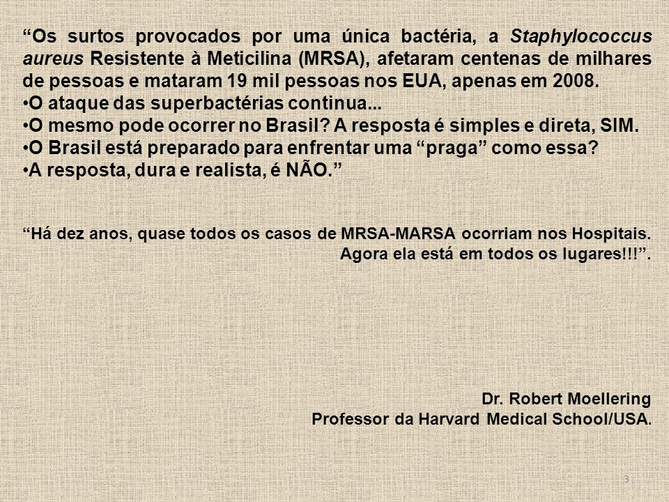 O ataque das superbactérias continua...