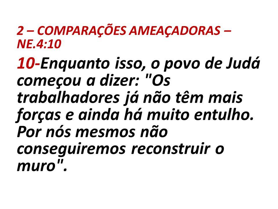 2 – COMPARAÇÕES AMEAÇADORAS – NE.4:10