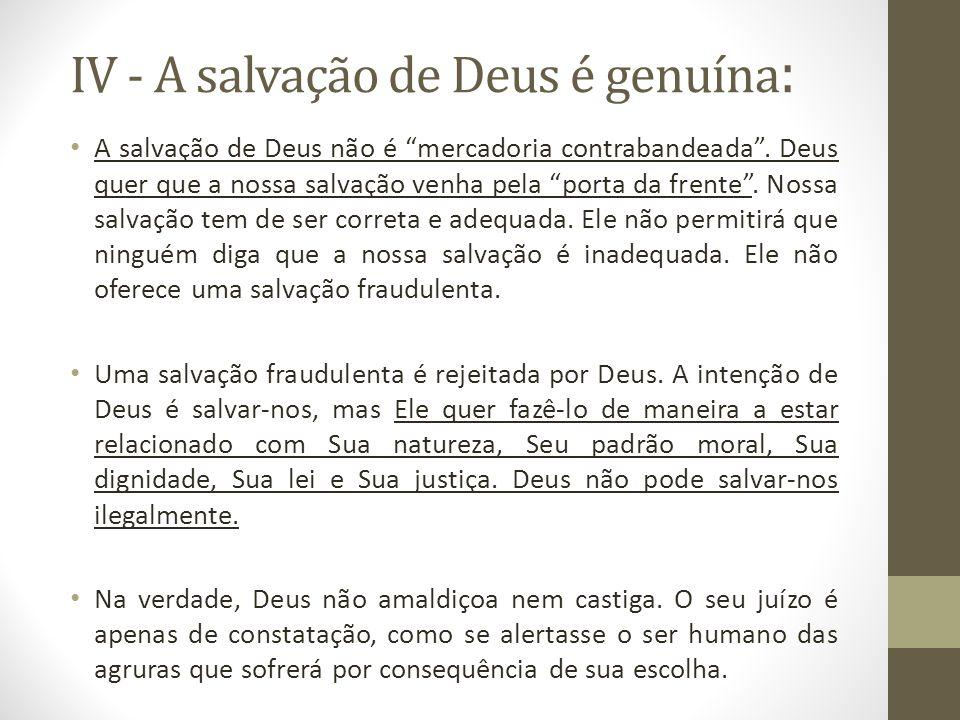 IV - A salvação de Deus é genuína:
