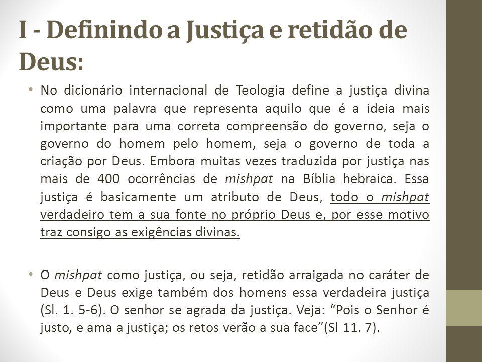 I - Definindo a Justiça e retidão de Deus: