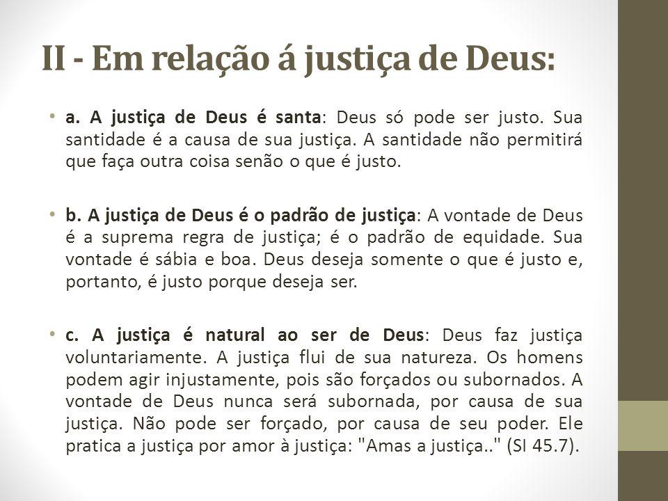 II - Em relação á justiça de Deus: