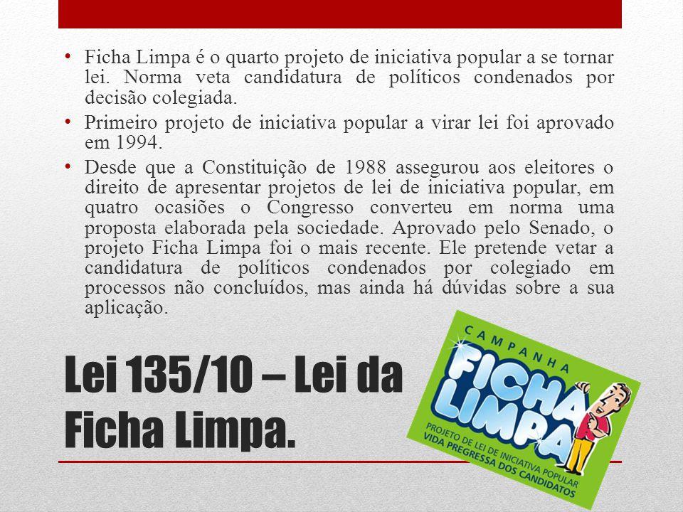 Lei 135/10 – Lei da Ficha Limpa.