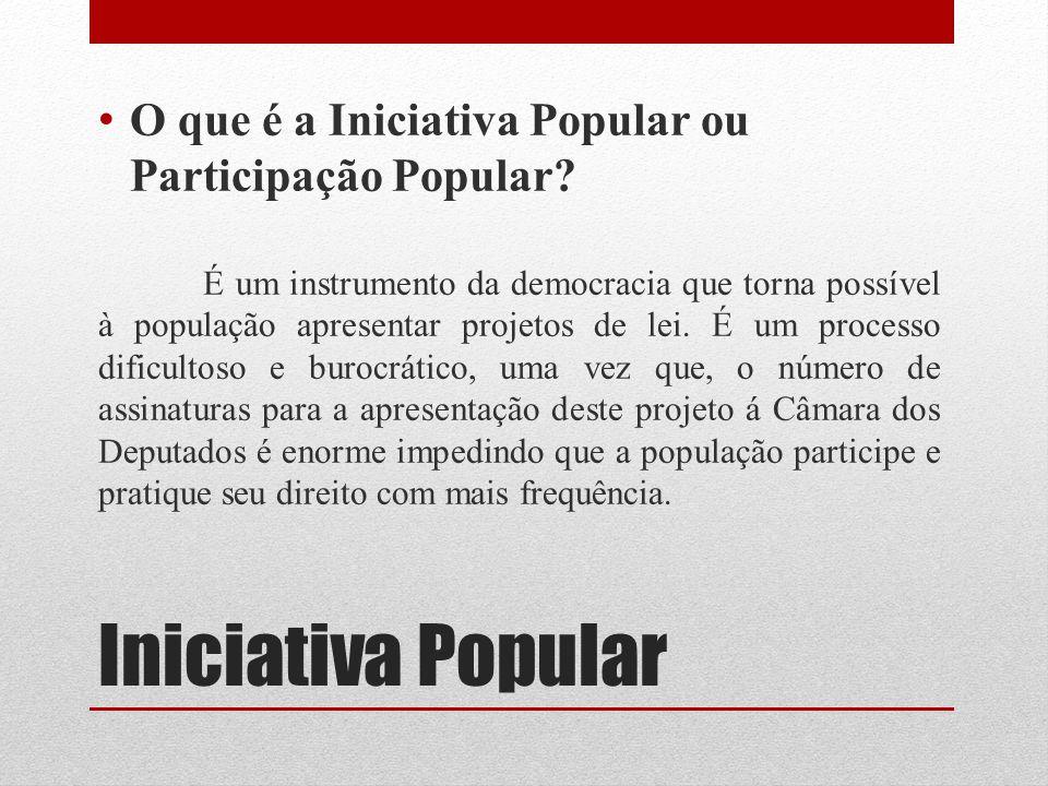 O que é a Iniciativa Popular ou Participação Popular