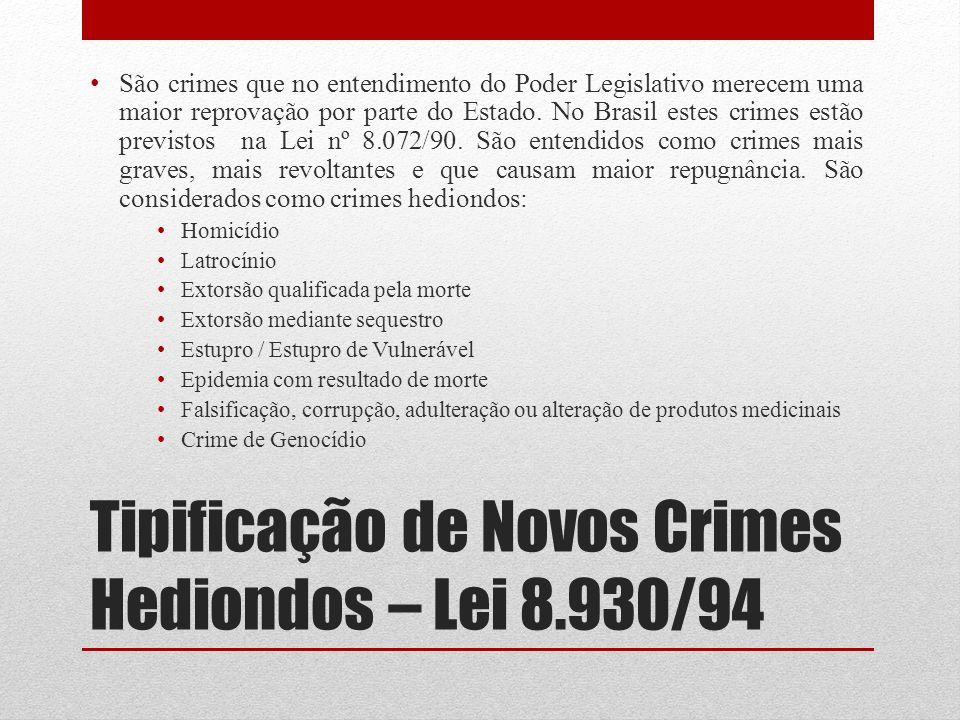 Tipificação de Novos Crimes Hediondos – Lei 8.930/94