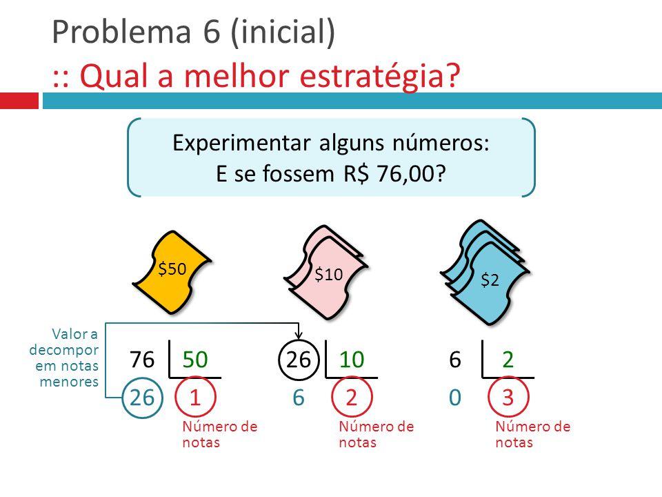 Problema 6 (inicial) :: Qual a melhor estratégia