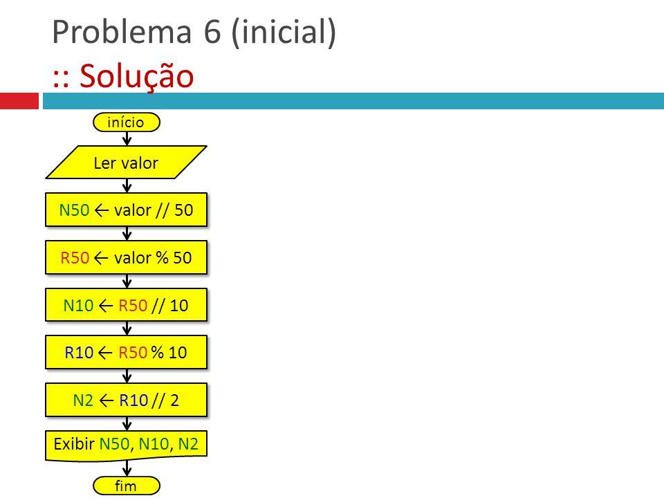 Problema 6 (inicial) :: Solução