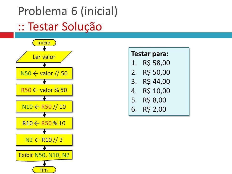 Problema 6 (inicial) :: Testar Solução